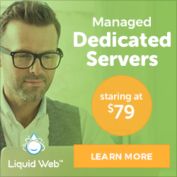 Liquid Web Managed Dedicated Server: RAID 1 SSD with 16GB of RAM minimum! 24/7 On-Site Heroic Support! Industry-Leading SLA!